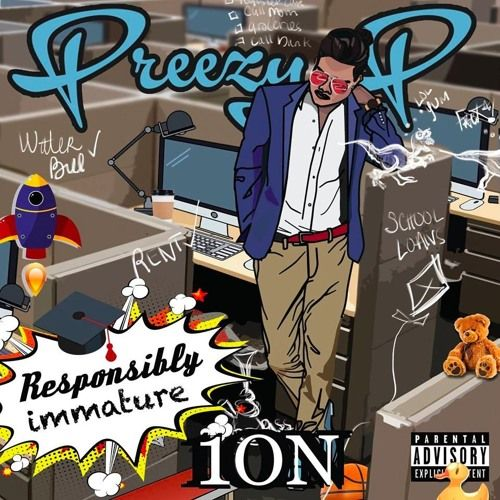 Preezy P – Responsibly Immature: Music