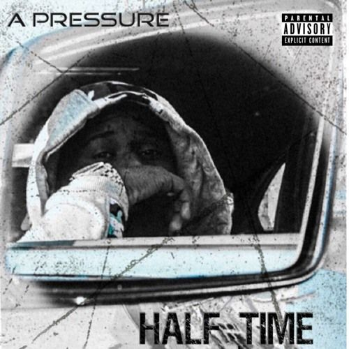 A Pressure - Half Time,  Mixtape Cover Art