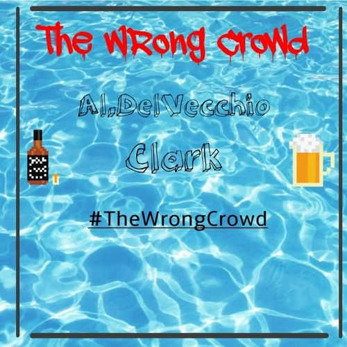 Al.DelVecchio & Clark – The Wrong Crowd: Music