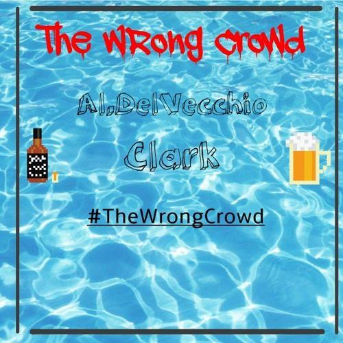 Al.DelVecchio & Clark - The Wrong Crowd,  EP Cover Art