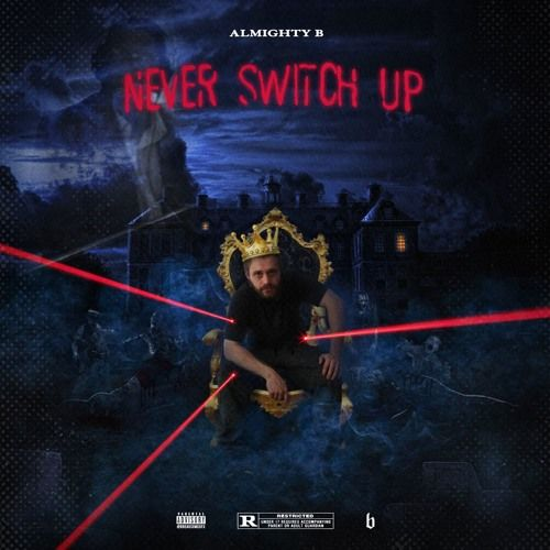 Almighty B – Never Switch Up: Music