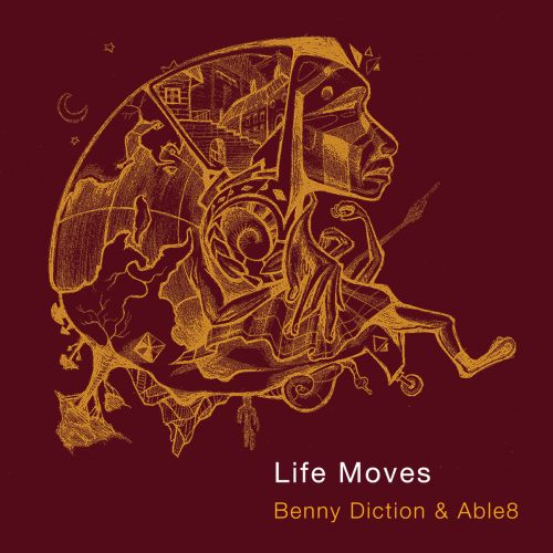 Benny Diction & Able8 – Life Moves: Music