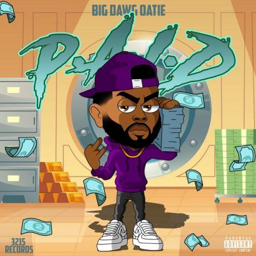Big Dawg Oatie – P.A.I.D: Music