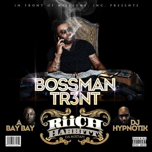 Bossman Tr3nt  - Riich HabbittS,  Mixtape Cover Art