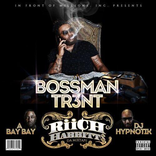Bossman Tr3nt – Riich Habbitt$: Music