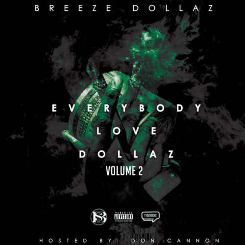 Breeze Dollaz x Don Cannon - Everybody Love Dollaz Vol. 2,  Mixtape Cover Art