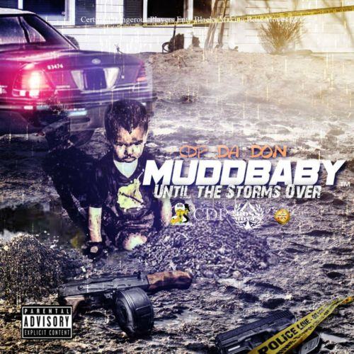 CDP Da Don - MUDDBABY Until The Storm Over,  EP Cover Art