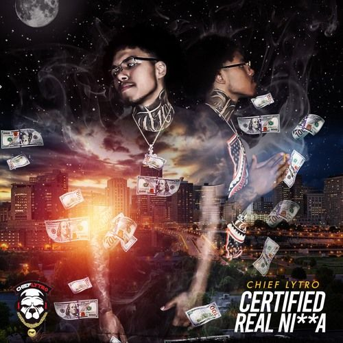 Chief Lytro – Certified Real Ni**a: Music