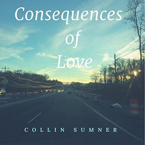 Collin Sumner – Consequences Of Love: Music