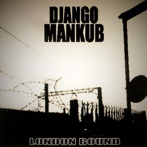 DJANGO MANKUB – LONDON BOUND BEAT TAPE: Music