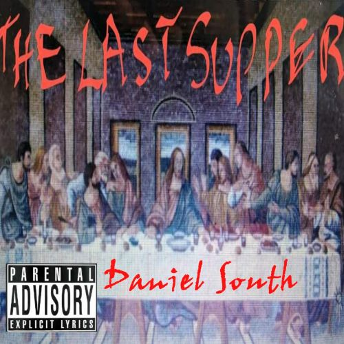 Daniel South – The Last Supper Kingdom Of God: Music