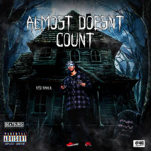Dj Kyd Kahlil - Almost Doesnt Count,  Mixtape Cover Art