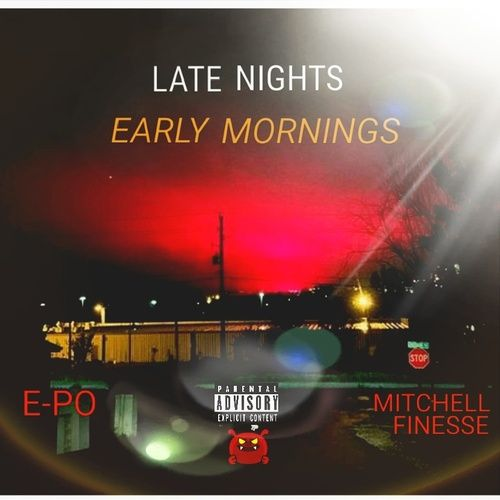 E-PO & Mitchell Finesse, - Late Nights Early Mornings,  Mixtape Cover Art
