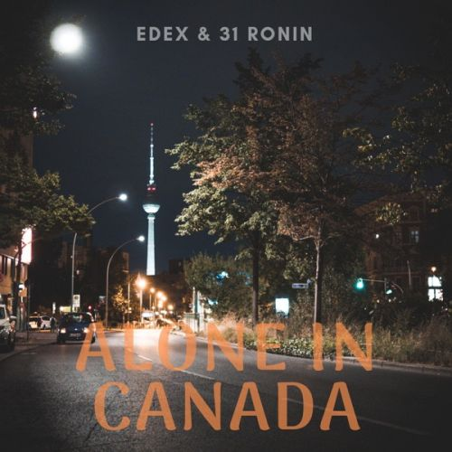 Edex & 31 Ronin – Alone In Canada: Music