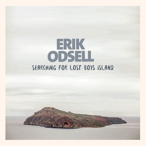 Erik Odsell – Searching For Lost Boys Island: Music