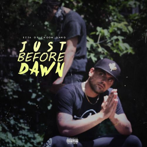 Ezza of Choom Gang (Ezza CG) – Just Before Dawn: Music