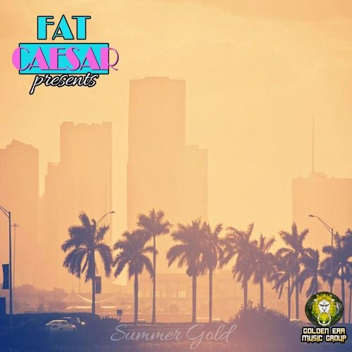 Golden Era Music Group – Fat Caesar Presents SummerGold: Music