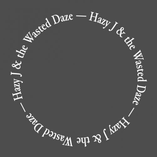Hazy J & the Wasted Daze: Music