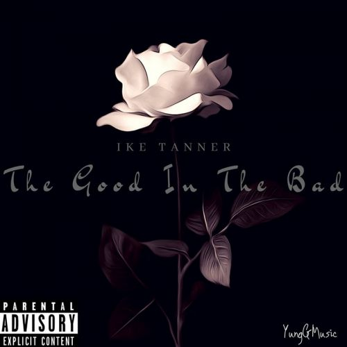 Ike Tanner – The Good In The Bad: Music
