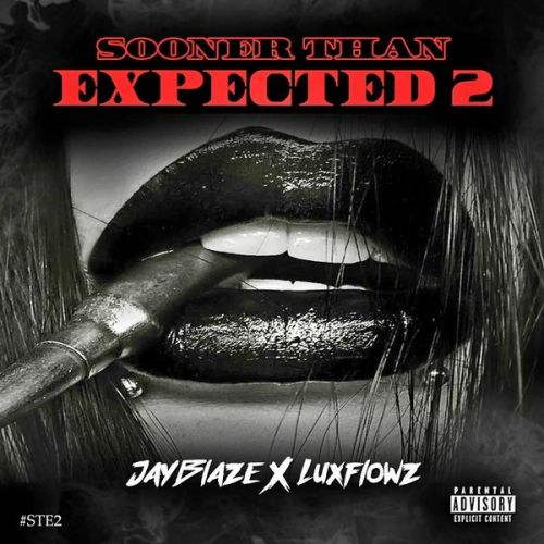 Jayblaze and Luxflowz - Sooner Than Expected 2,  Mixtape Cover Art