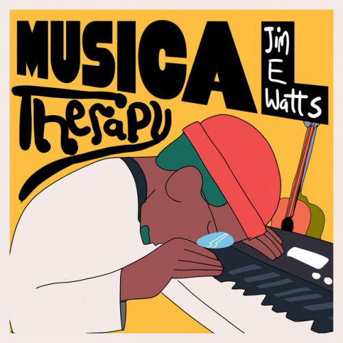 Jim.E.Watts – Musical Therapy: Music
