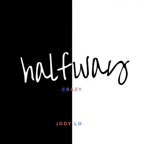 Jody Lo – Halfway Crazy: Music