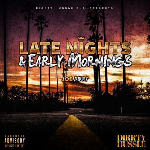 Joe Dirrt – Late Nights & Early Mornings: Music