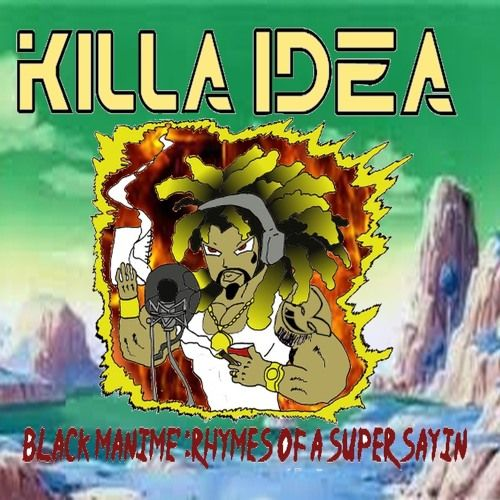 KILLA IDEA - Black Manime': Rhymes of a super sayin',  Mixtape Cover Art