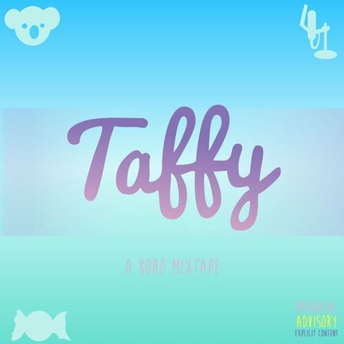 KOAD - Taffy,  Mixtape Cover Art
