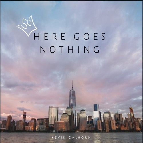 Kevin Calhoun - Here Goes Nothing EP,  EP Cover Art