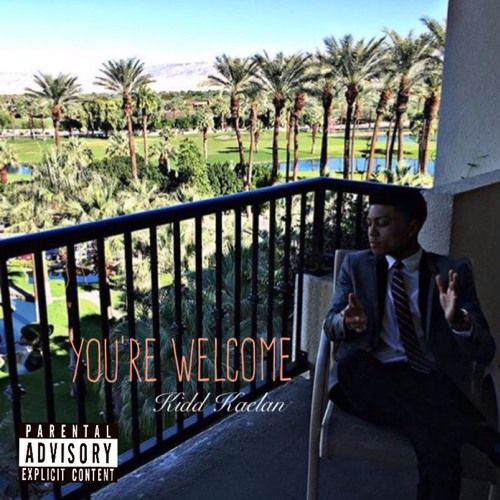 Kidd Kaelan -  Youre Welcome,  Mixtape Cover Art