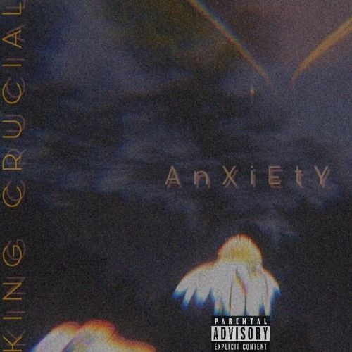 King Crucial – Anxiety: Music