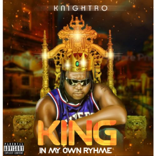 Knightro – King In My Own Rhyme: Music