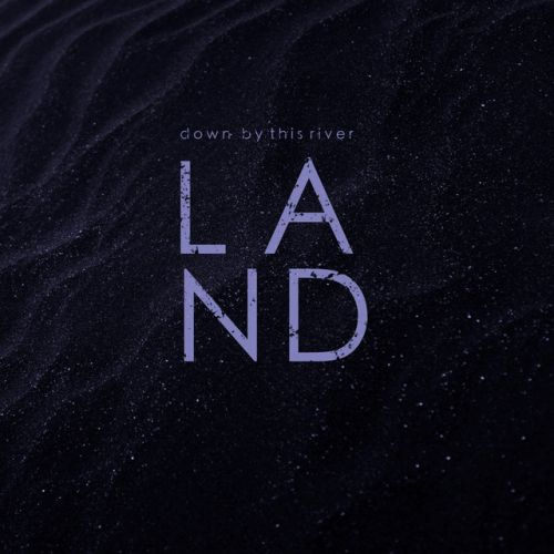 Land – Down By This River: Music