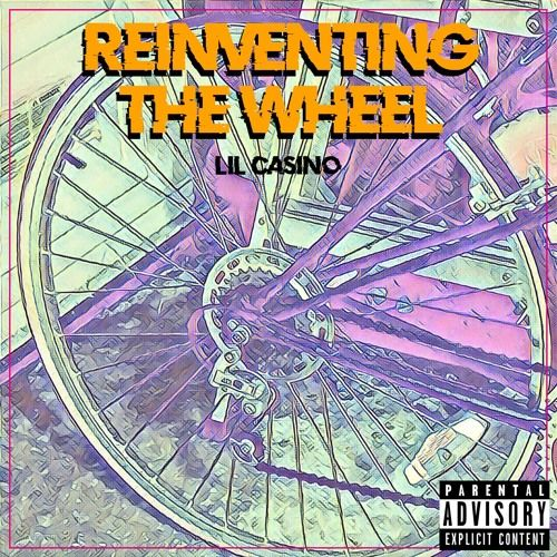 Lil Casino – Reinventing The Wheel: Music