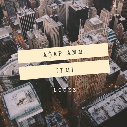 Lockz - A$AP AMM,  Mixtape Cover Art