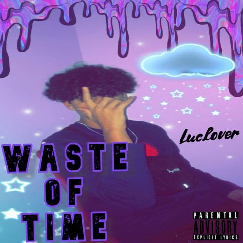 Luclover – Waste of Time: Music