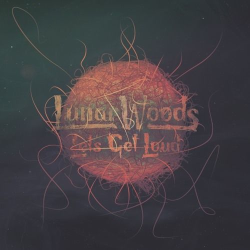 Lunar Woods – Lets Get Loud: Music