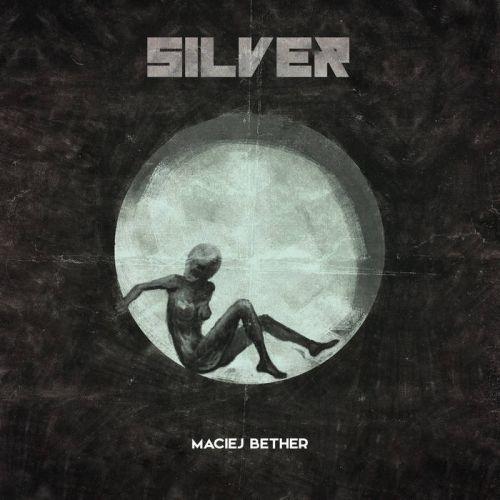 Maciej Bether – Silver (bright side): Music