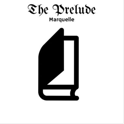 Marquelle - The Prelude,  Mixtape Cover Art