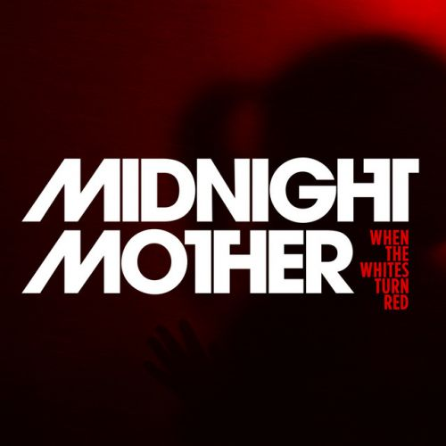 Midnight Mother - When the Whites Turn Red,  EP Cover Art