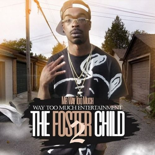 Mr Way Too Much – The Foster Child 2: Music