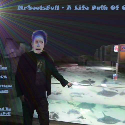 MrSoulsFull – A Life Path Of One: Music