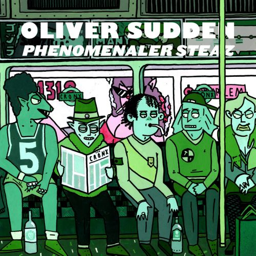 Oliver Sudden – Phenomenaler Steaz: Music