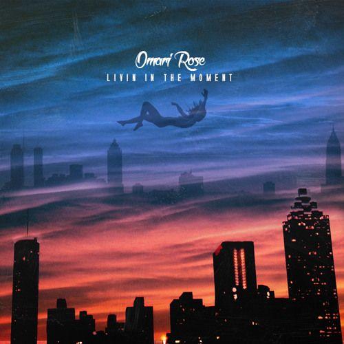 Omari Rose – Living In The Moment: Music