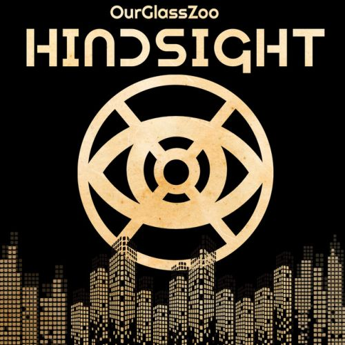 OurGlassZoo – Hindsight: Music