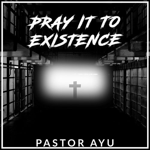 Pastor Ayu - Pray It To Existence,  Album Cover Art