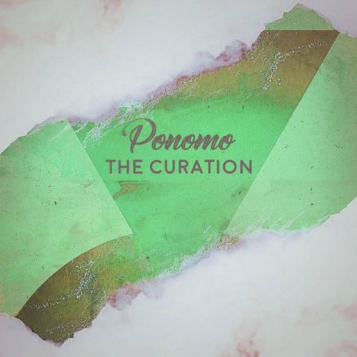 Ponomo – The Curation: Music