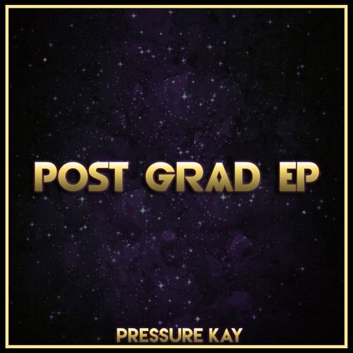 Pressure Kay – Post Grad EP: Music