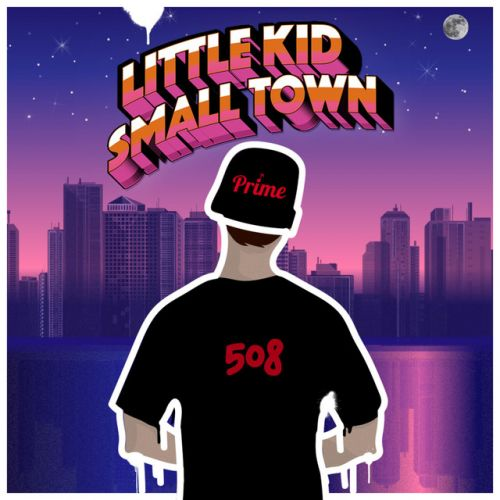 Prime508 – Little Kid Small Town: Music